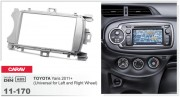 Переходная рамка Carav 11-170 Toyota Yaris 2011+ (Universal for Left and Right Wheel), 2-DIN